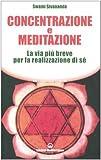 Image de Concentrazione e meditazione. La via più breve per la realizzazione di sé