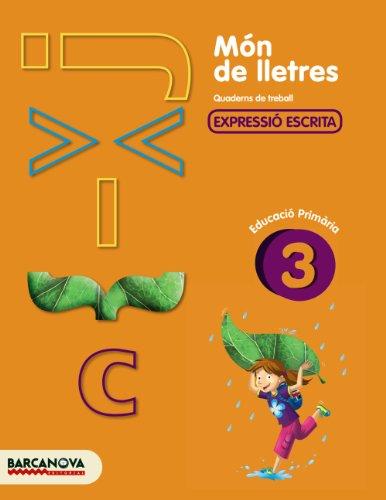 Món de lletres 3 (Materials Educatius - Cicle Mitjà - Llengua Catalana) - 9788448925468: Quadern de treball d'expressió escrita