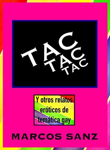Tac tac tac: Y otros relatos eróticos de temática gay por Marcos Sanz