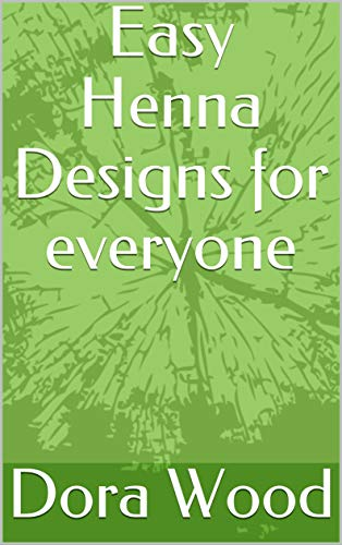 Easy Henna Designs for everyone (English Edition)