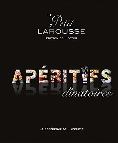 Le Petit Larousse des apéritifs dinatoires : Edition collector par Isabelle Jeuge-Maynart, Ghislaine Stora, Collectif