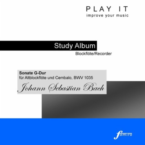 Play It - Study Album - Blockflöte/Recorder; Johann Sebastian Bach: Sonate G-Dur, BWV 1035 (Für Altblockflöte und Cembalo)