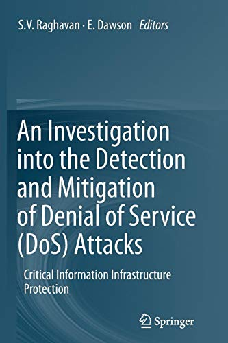 An Investigation into the Detection and Mitigation of Denial of Service (DoS) Attacks: Critical Information Infrastructure Protection - Denial-of-service