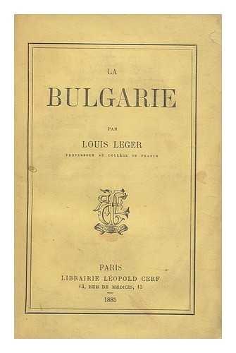 La Bulgarie / Par Louis Leger
