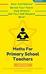 Maths For Primary School Teachers: The Ideal Refresher to Explain Concepts with Confidence