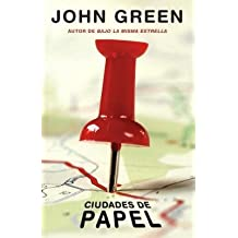 [{ Ciudades de Papel: (Paper Towns--Spanish-Language Edition) (Spanish) By Green, John ( Author ) Oct - 21- 2014 ( Paperback ) } ]