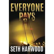 Everyone Pays by Seth Harwood (2016-04-26)