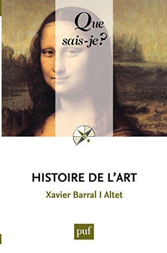 Histoire de l'art: « Que sais-je ? » n° 2473 (French Edition)