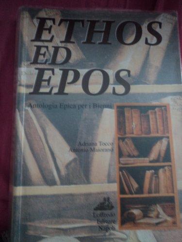 Ethos ed epos. Antologia epica. Per il biennio
