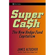 SuperCash: The New Hedge Fund Capitalism by James Altucher (2006-03-24)