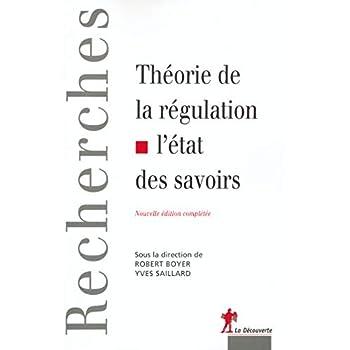 Théorie de la régulation : L'Etat des savoirs