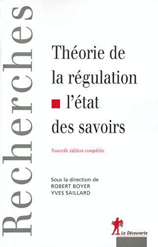 Théorie de la régulation : L'Etat des savoirs par Robert Boyer