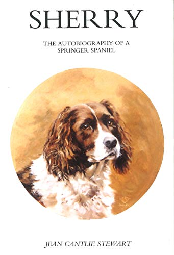 Sherry: The Autobiography of a Springer Spaniel (English Edition)