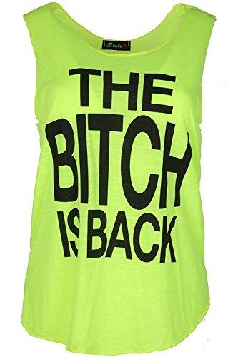 Womens Bitch is Rücken Slogan Bedruckt Gym Strand Tank Edge Damen Freizeit Trikot ärmellose Weste T Shirt Spitze Übergrößen UK 8-26 Bitch is Back Neongrün