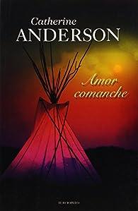 Amor comanche par  Catherine Anderson