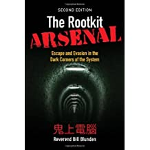 The Rootkit Arsenal: Escape and Evasion in the Dark Corners of the System by Bill Blunden (2012-03-30)