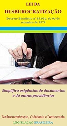 LEI DA DESBUROCRATIZAÇÃO DO BRASIL: Lei Hélio Beltrão (Legislação Brasileira Livro 5) (Portuguese Edition) por Welington Almeida Pinto