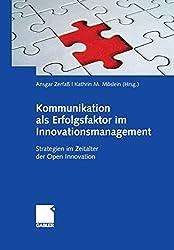 Kommunikation als Erfolgsfaktor im Innovationsmanagement: Strategien im Zeitalter der Open Innovation (German Edition)