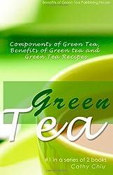 Green Tea: Components of Green Tea, Benefits of Green tea and Green Tea Recipes
