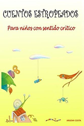 Book's Cover of Cuentos estropeados Para niños con sentido crítico