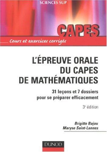 L'épreuve orale du Capes de mathématiques : 31 leçons et 7 dossiers pour se préparer efficacement