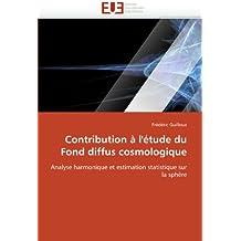 Contribution à l'étude du Fond diffus cosmologique: Analyse harmonique et estimation statistique sur la sphère