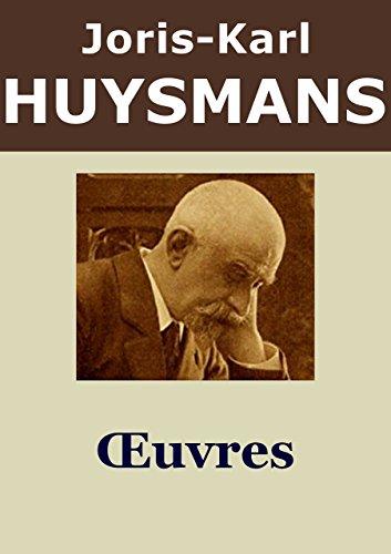 J-K HUYSMANS - Oeuvres: En route, La Cathédrale et L'Oblat (Trilogie de la conversion) - Annoté