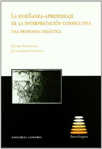 Enseñanza Y Aprendizaje En La Interpretacion Consecutiva por Katrin Vanhecke