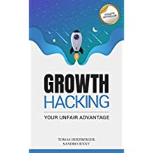 Growth Hacking: Your Unfair Advantage (English Edition)