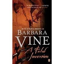 Fatal Inversion by Barbara Vine (1988-09-06)