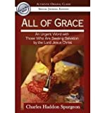 All of Grace: An Earnest Word with Those Who Are Seeking Salvation by the Lord Jesus Christ (Special) (Authentic Original Classic) (Paperback) - Common