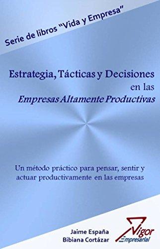 Estrategia, tácticas y decisiones en las Empresas Altamente Productivas por Jaime Alberto España Eraso
