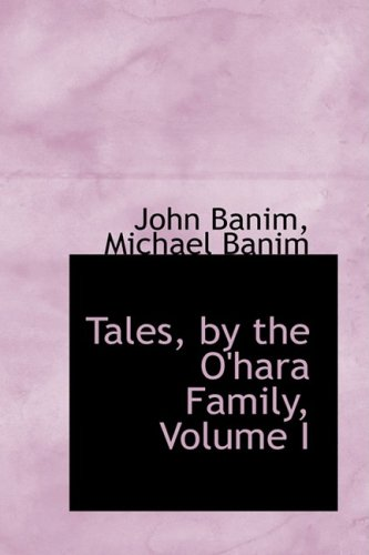 Tales, by the O'hara Family, Volume I: 1