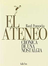 El Ateneo: Crónica de una nostalgia par Raul Pompeia