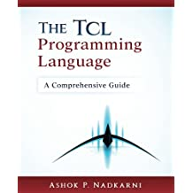 The Tcl Programming Language: A Comprehensive Guide