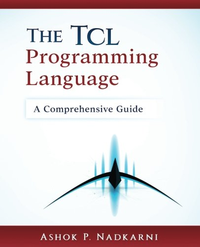 The Tcl Programming Language: A Comprehensive Guide (Language Guide)