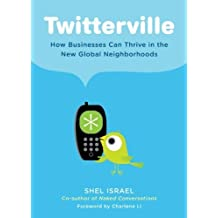 Twitterville: How Businesses Can Thrive in the New Global Neighborhoods by Shel Israel (2009-09-03)
