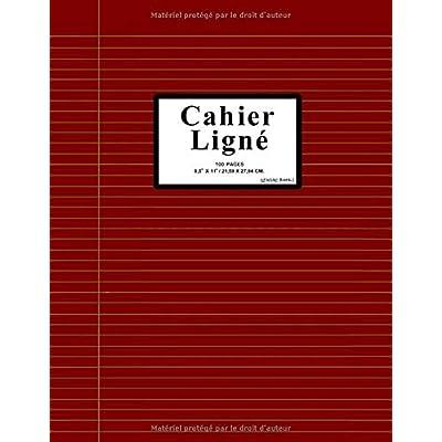 """Cahier ligné: Papier Ligné, 100 Pages 21,59 x 27,94 cm. (8,5"""" x 11""""). Pour Adultes, Filles et Garçons."""