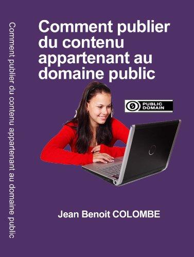 Comment publier du contenu appartenant au domaine public par Jean Benoit COLOMBE