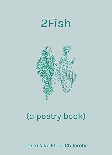 Download pdf 2fish a poetry book by jhen aiko efuru download pdf 2fish a poetry book by jhen aiko efuru chilombo ebook fandeluxe Choice Image