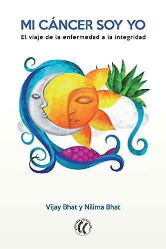 Descargar Libro Mi cáncer soy yo: El viaje de la enfermedad a la integridad de Nilima Bhat