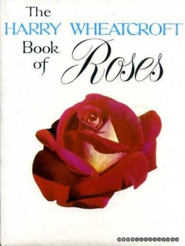 The Harry Wheatcroft Book of Roses Wheatcroft Rosen