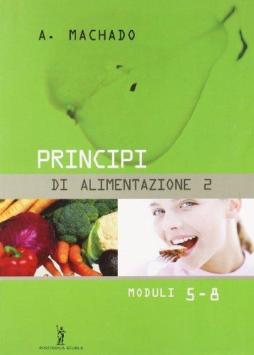 Principi di alimentazione. Per il biennio degli Ist. professionali: 2