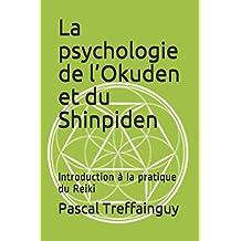 La psychologie de l'Okuden et du Shinpiden: Introduction à la pratique du Reiki