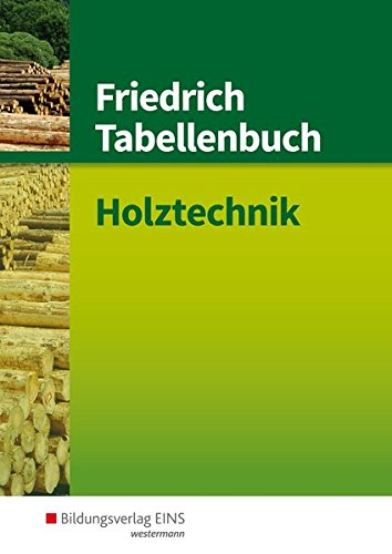 Friedrich Tabellenbuch Holztechnik