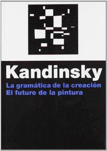 La gramática de la creación: El futuro de la pintura (Estética) por Vasili Kandinsky