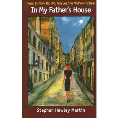 [(In My Father's House)] [ By (author) Stephen Hawley Martin ] [January, 2010]