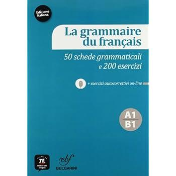 La Grammaire Du Francais. Ediz. Italiana. Per Le Scuole Superiori. Con Cd Audio