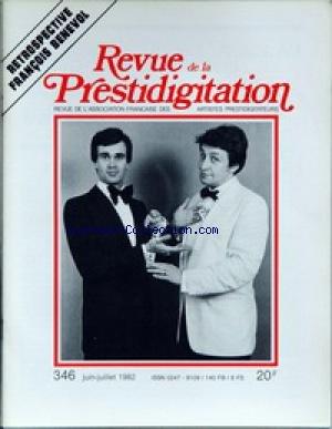 REVUE DE LA PRESTIDIGITATION [No 346] du 01/06/1982 - FRANCOIS BENEVOL. par Collectif