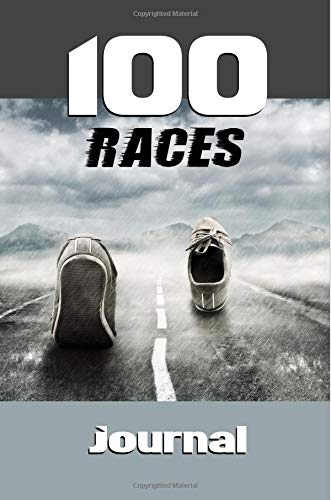 100 Races Journal: Race Journal | Race Log for Cross Country (XC) Runners, 5K and 10K Marathons and Distance Racers | Designed to Record 100+ Races | ... | Over 100 Race Logs | Maximize Your Success